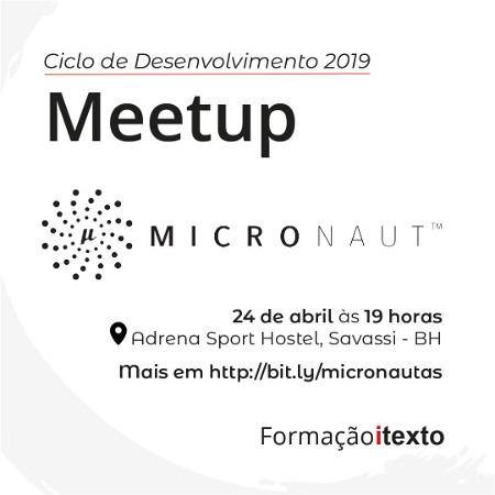 Meetup em Belo Horizonte – Micronaut: repensando a plataforma Java – dia 24/4/2019, participe!